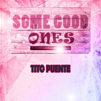Tito Puente - Some Good Ones