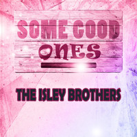 The Isley Brothers - Some Good Ones