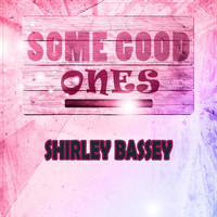 Shirley Bassey - Some Good Ones