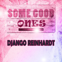 Django Reinhardt - Some Good Ones