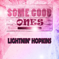 Lightnin' Hopkins - Some Good Ones