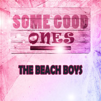 The Beach Boys - Some Good Ones