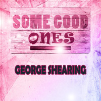 George Shearing - Some Good Ones