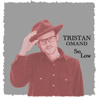 Tristan Omand - So Low (Explicit)