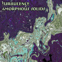 Turbulence - Amorphous Solids