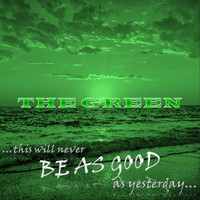 The Green - Be as Good