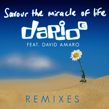 Dario G - Savour the Miracle of Life (Remixes)