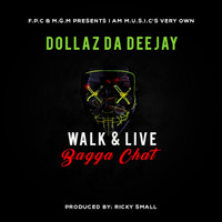 Dollaz Da Deejay - Walk & Live (Explicit)