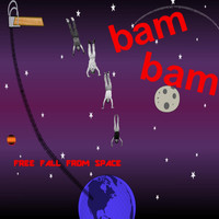 Bam Bam - Free Fall from Space