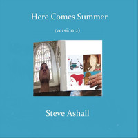 Steve Ashall - Here Comes Summer (Version 2)