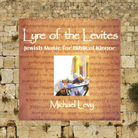 Michael Levy - Lyre of the Levites: Jewish Music for Biblical Kinnor
