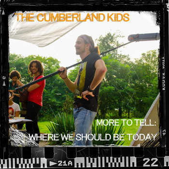 The Cumberland Kids - More to Tell: Where We Should Be Today