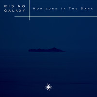 Rising Galaxy - Horizons in the Dark