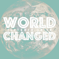 FLETCHER Jr Jr - World Changed