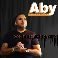 Aby - Don't Keep Me Crying