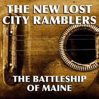 The New Lost City Ramblers - The Battleship Of Maine