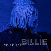 Billie - Try Try Baby