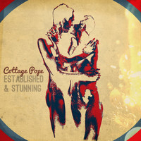 Cottage Pope - Established & Stunning (Explicit)