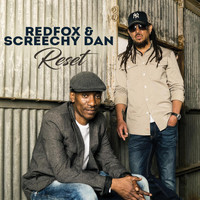 Red Fox & Screechy Dan - RESET