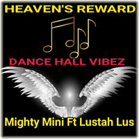 Mighty Mini featuring Lustah - Heaven's Reward