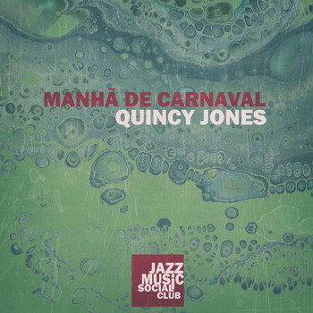 Quincy Jones - Manhã De Carnaval