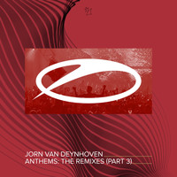 Jorn Van Deynhoven - Anthems (The Remixes, Pt. 3)