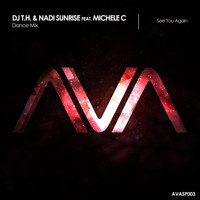 DJ T.H. & Nadi Sunrise featuring Michele C - See You Again (Dance Mix)