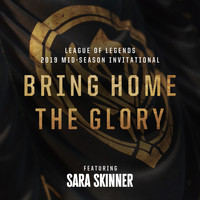 League of Legends featuring Sara Skinner - Bring Home The Glory