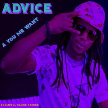 Advice - A You Me Want (Explicit)