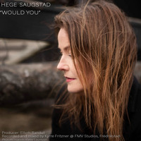 Hege Marie Saugstad - Would You