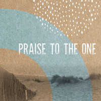 Ark Music Collective - Praise to the One