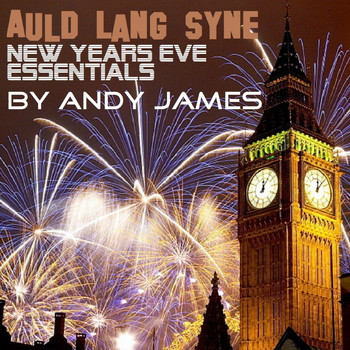 Andy James - Auld Lang Syne New Years Essentials