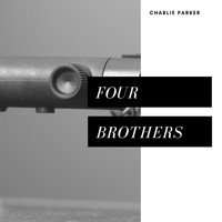 Charlie Parker - Four Brothers (Jazz)
