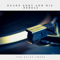 Duane Eddy and his Rebels - The Quiet Three (Pop)