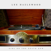 Lee Hazlewood - Girl On the Death Row (Country)