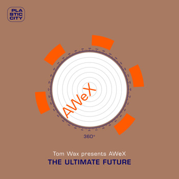 Tom Wax presents AWeX - The Ultimate Future