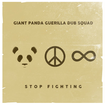 Giant Panda Guerilla Dub Squad - Stop Fighting
