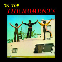 The Moments - On Top