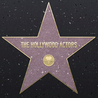 The Hollywood Actors - The Hollywood Actors