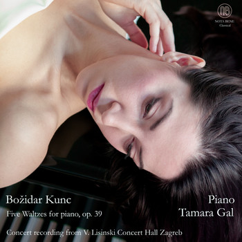 Tamara Gal - Božidar Kunc: Five Waltzes for piano, op. 39