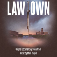 Mark Yaeger - Lawtown (Original Documentary Soundtrack)