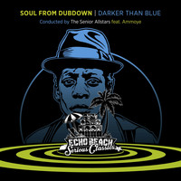 The Senior Allstars - Soul from Dubdown - Darker Than Blue