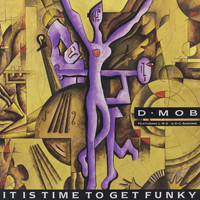 D-Mob - It Is Time to Get Funky