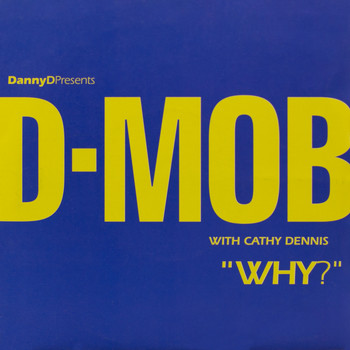 D-Mob - Why? (with Cathy Dennis)