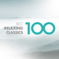 Various Artists - 100 Best Relaxing Classics