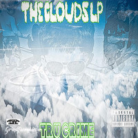 Tru - The Clouds LP (Explicit)