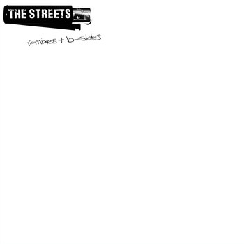 The Streets - Remixes & B-Sides (Explicit)