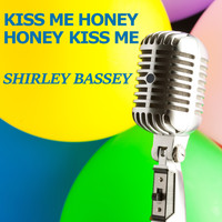 Shirley Bassey - Kiss Me Honey Honey Kiss Me