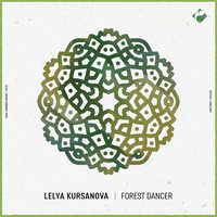Lelya Kursanova - Forest Dancer