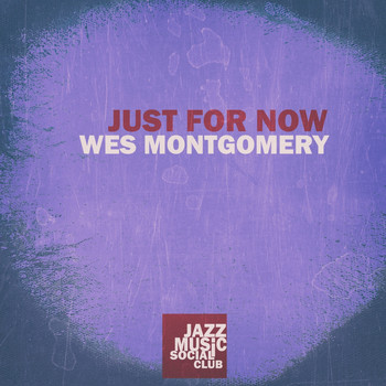 Wes Montgomery - Just for Now